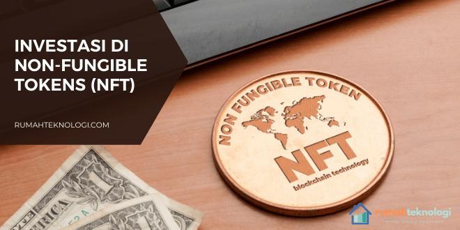 investasi di Non-Fungible Tokens (NFT)