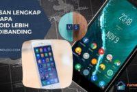 5 Alasan Lengkap Mengapa Android Lebih Baik Dibanding IOS